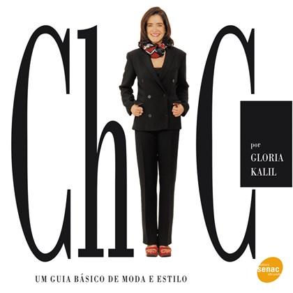 Chic Homem - Manual de Moda e Estilo 17a Ed - Gloria Kalil